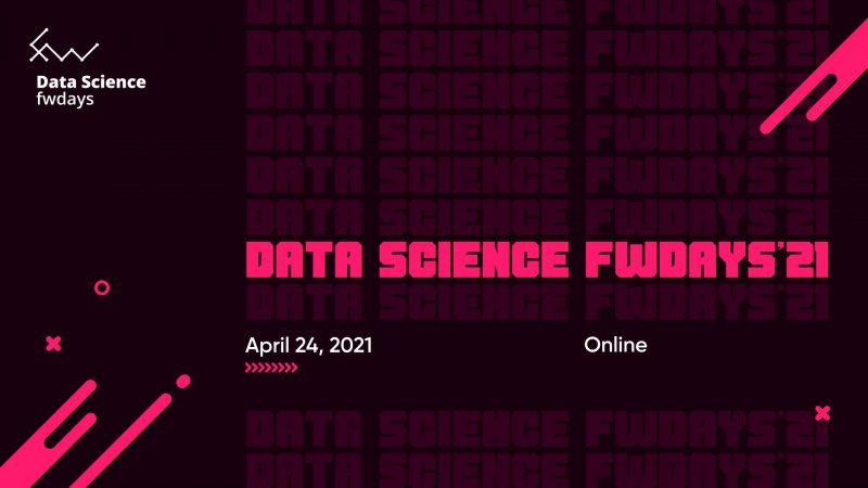 Data Science fwdays'21 online conference